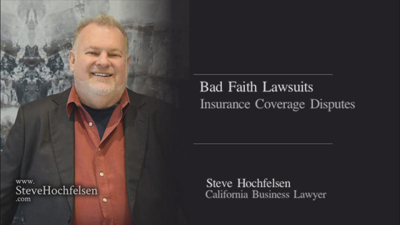 Insurance Coverage Disputes and Bad Faith Lawsuits